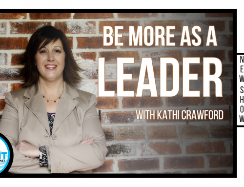 SUMMIT Podcast: Being more as a leader