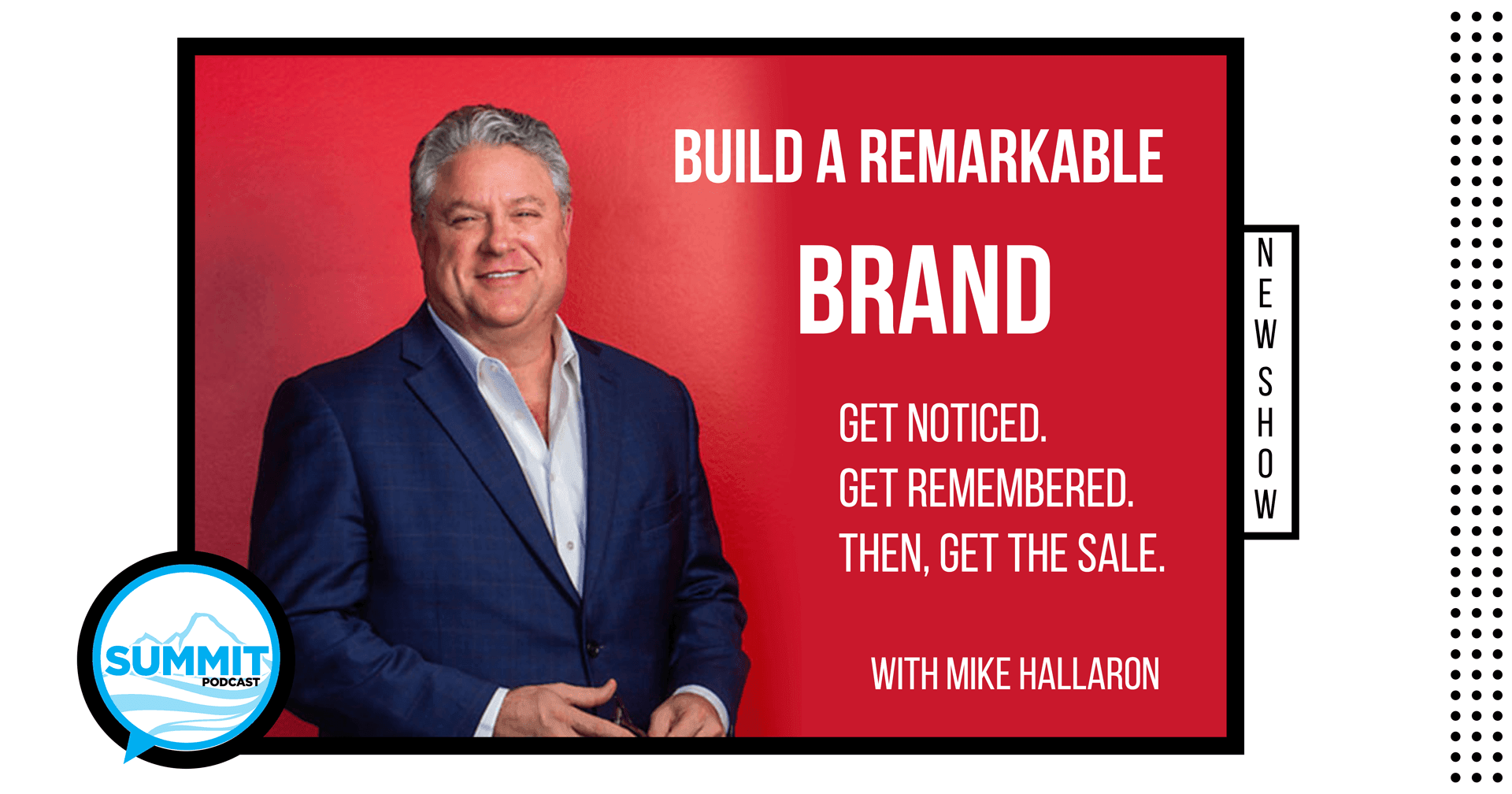 Summit Podcast - Brand building with Mike Hallaron