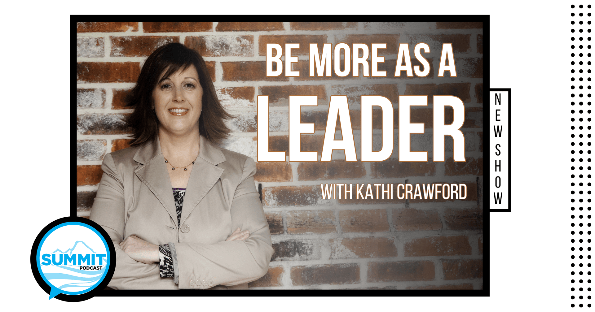 Summit Podcast - Be more as a leader