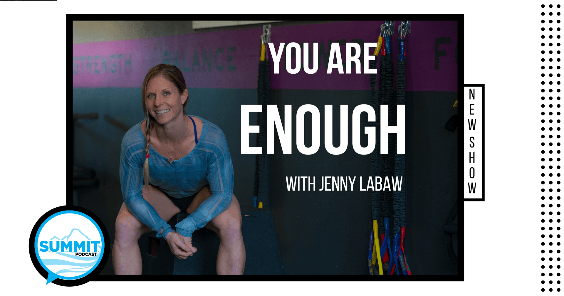 Summit Podcat - You are enough with Jenny Lebaw