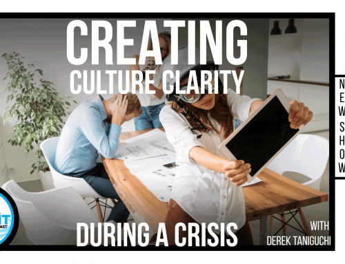 Creating culture clarity during a crisis.