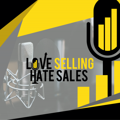 Learn how to sell in the modern era- love selling hate sales