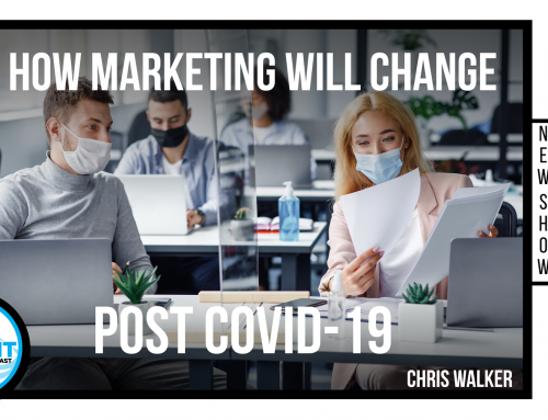 How Marketing Will Change Post COVID-19